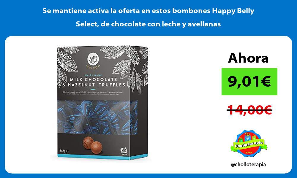 Se mantiene activa la oferta en estos bombones Happy Belly Select de chocolate con leche y avellanas