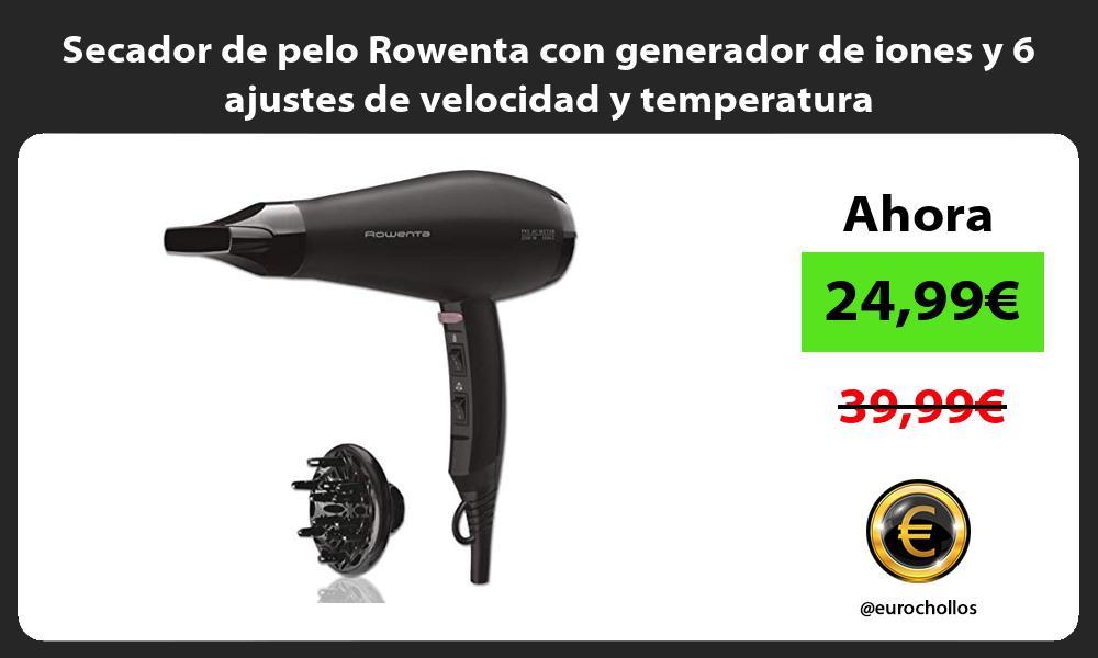 Secador de pelo Rowenta con generador de iones y 6 ajustes de velocidad y temperatura