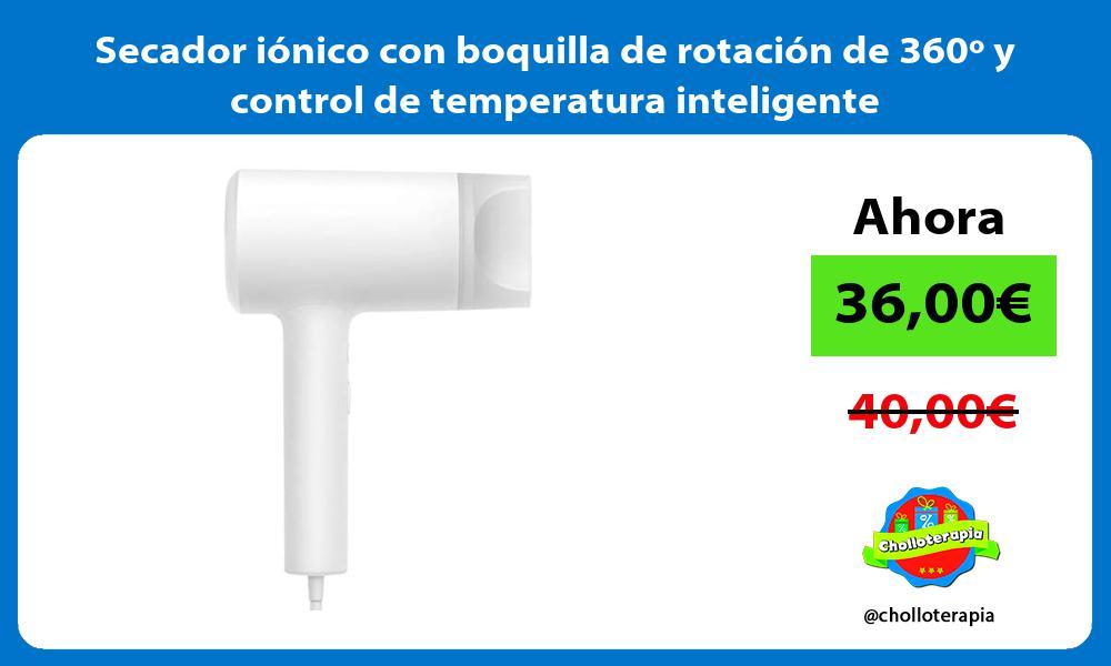 Secador iónico con boquilla de rotación de 360º y control de temperatura inteligente