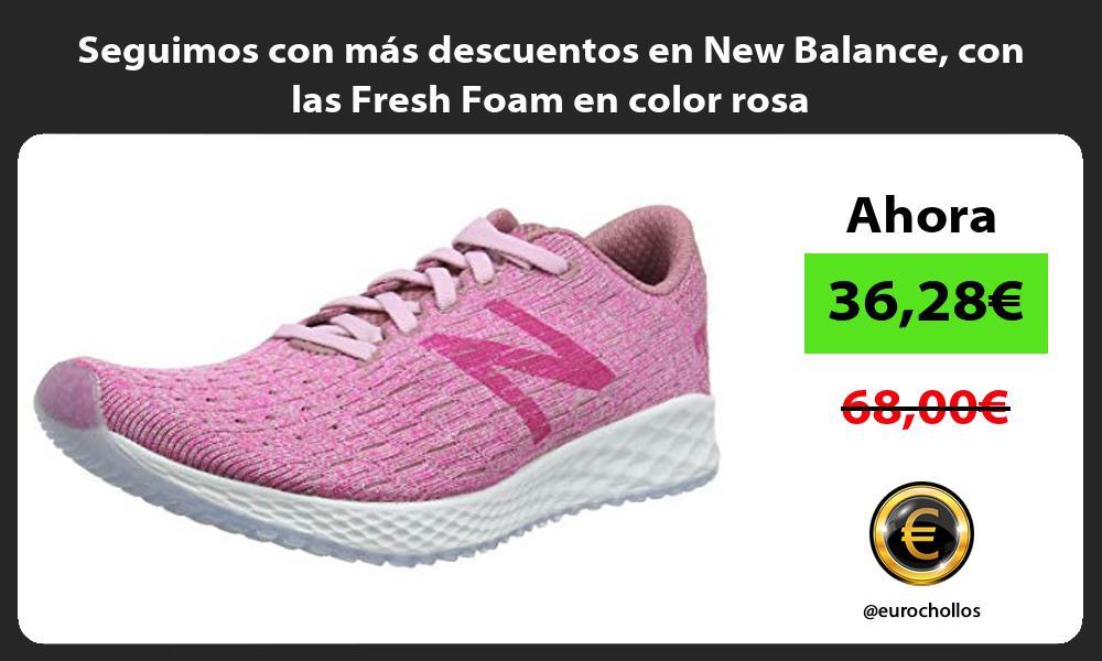 Seguimos con más descuentos en New Balance con las Fresh Foam en color rosa