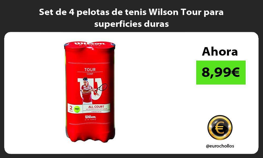 Set de 4 pelotas de tenis Wilson Tour para superficies duras