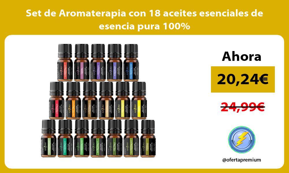 Set de Aromaterapia con 18 aceites esenciales de esencia pura 100