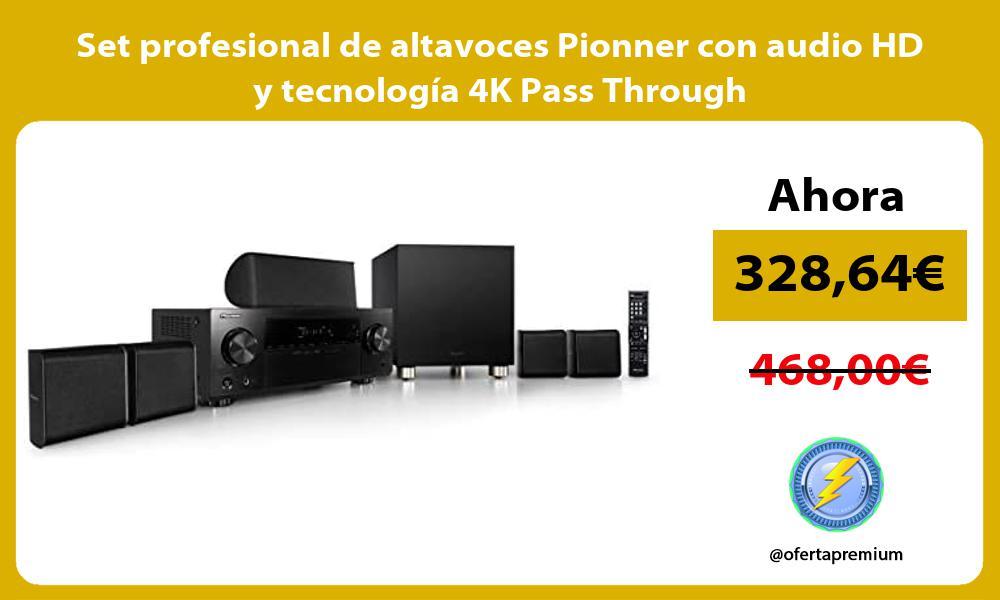Set profesional de altavoces Pionner con audio HD y tecnología 4K Pass Through