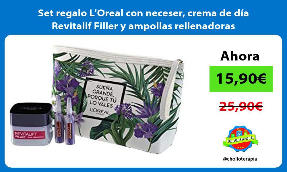 Set regalo LOreal con neceser crema de día Revitalif Filler y ampollas rellenadoras