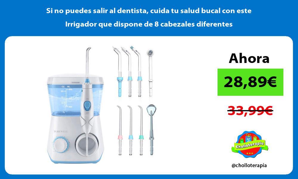 Si no puedes salir al dentista cuida tu salud bucal con este Irrigador que dispone de 8 cabezales diferentes