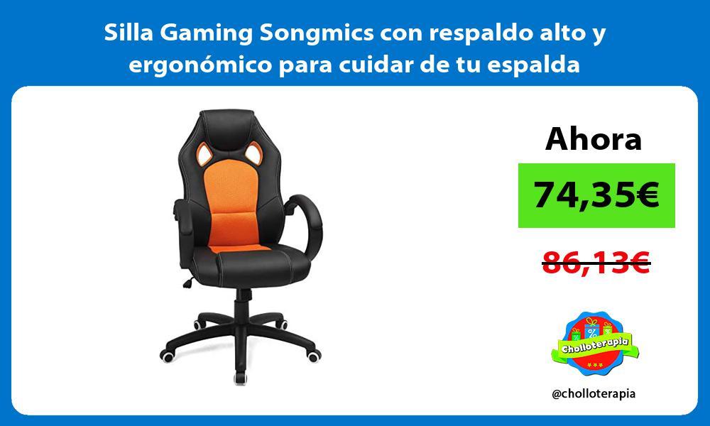 Silla Gaming Songmics con respaldo alto y ergonómico para cuidar de tu espalda