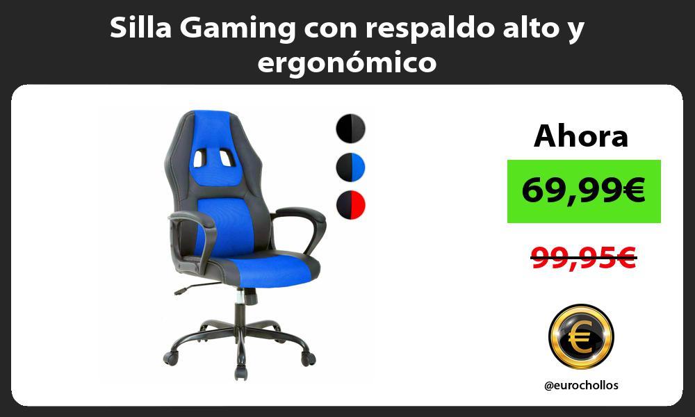 Silla Gaming con respaldo alto y ergonómico