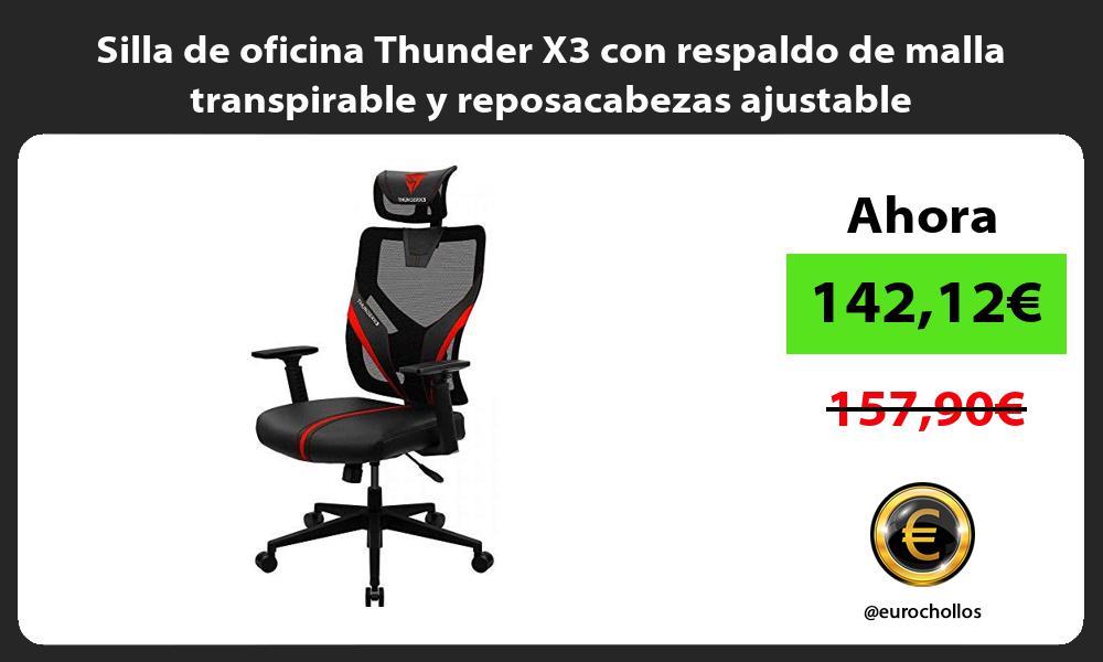Silla de oficina Thunder X3 con respaldo de malla transpirable y reposacabezas ajustable