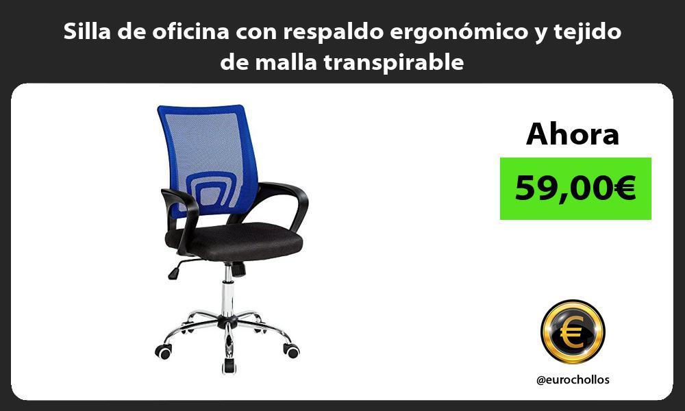 Silla de oficina con respaldo ergonómico y tejido de malla transpirable