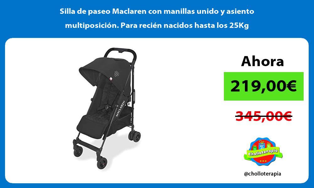 Silla de paseo Maclaren con manillas unido y asiento multiposición Para recién nacidos hasta los 25Kg
