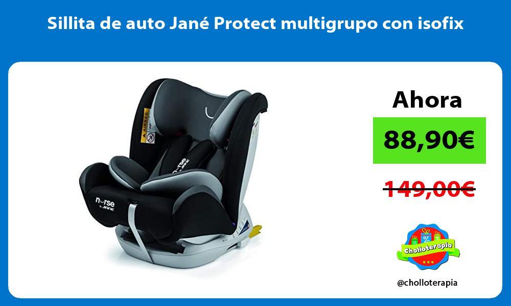 Sillita de auto Jané Protect multigrupo con isofix