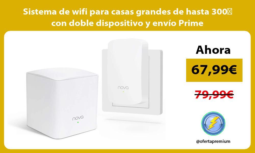 Sistema de wifi para casas grandes de hasta 300㎡ con doble dispositivo y envío Prime