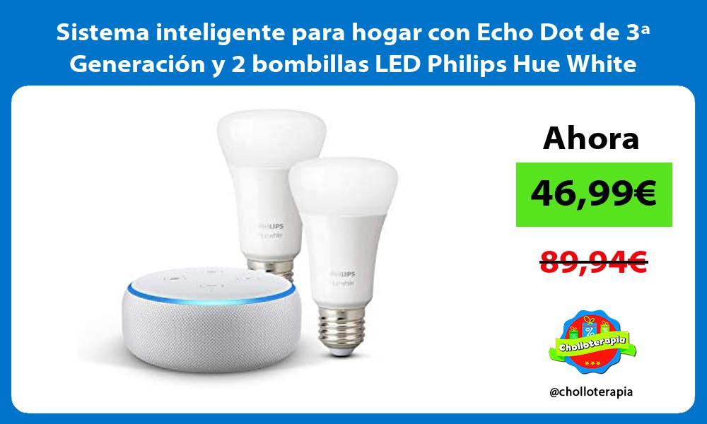 Sistema inteligente para hogar con Echo Dot de 3ª Generación y 2 bombillas LED Philips Hue White
