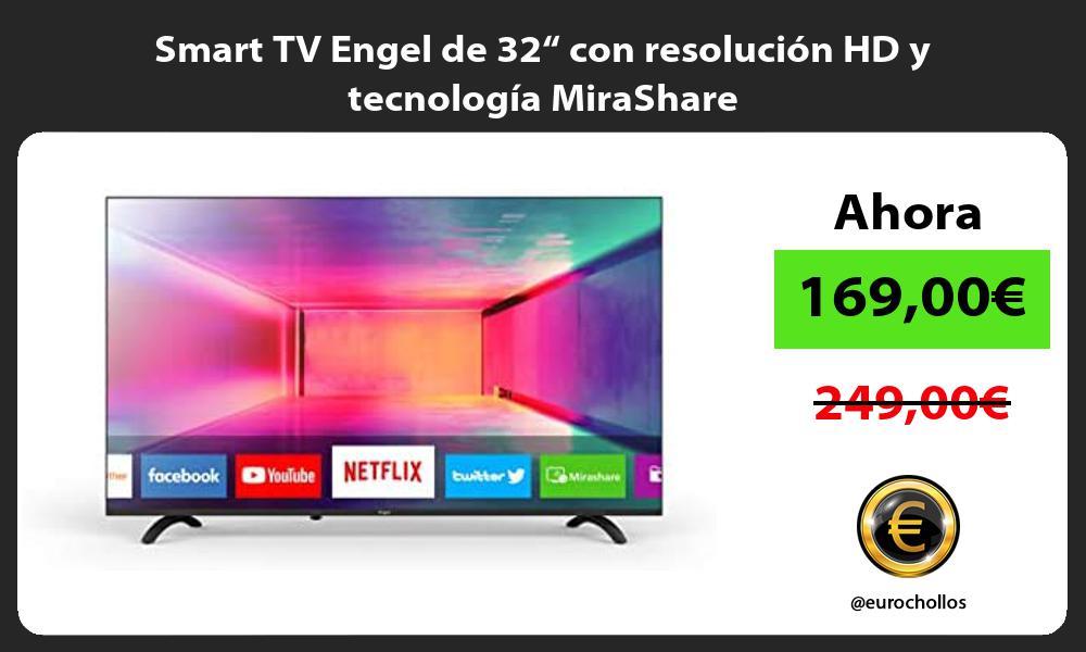 """Smart TV Engel de 32"""" con resolución HD y tecnología MiraShare"""