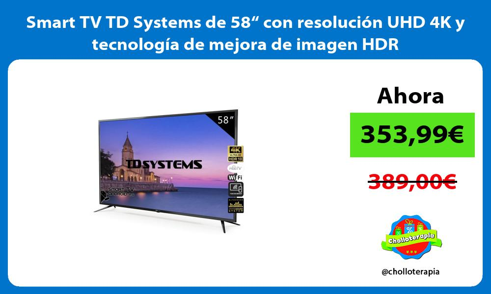 """Smart TV TD Systems de 58"""" con resolución UHD 4K y tecnología de mejora de imagen HDR"""