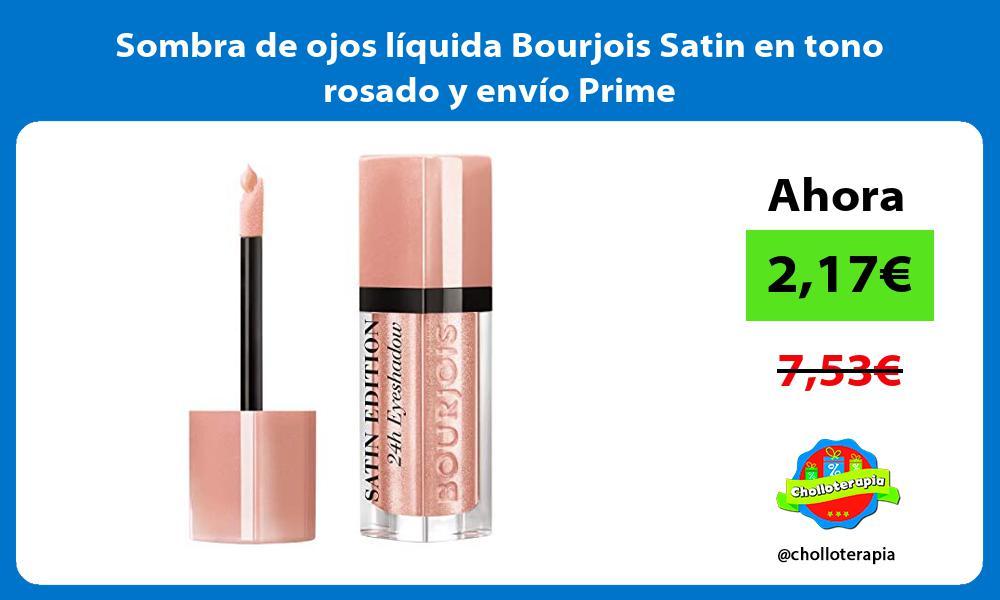 Sombra de ojos líquida Bourjois Satin en tono rosado y envío Prime
