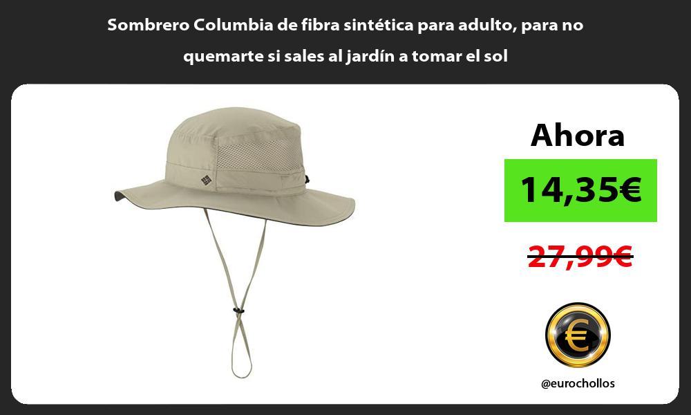 Sombrero Columbia de fibra sintética para adulto para no quemarte si sales al jardín a tomar el sol