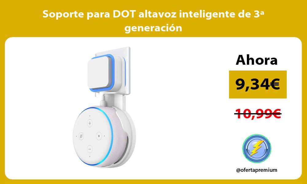 Soporte para DOT altavoz inteligente de 3ª generación