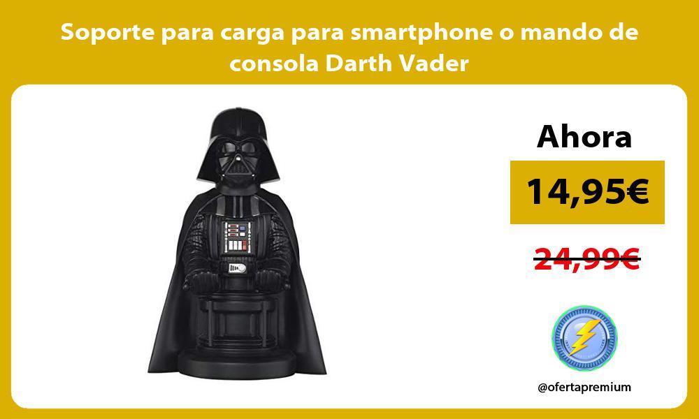 Soporte para carga para smartphone o mando de consola Darth Vader