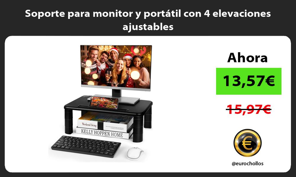 Soporte para monitor y portátil con 4 elevaciones ajustables