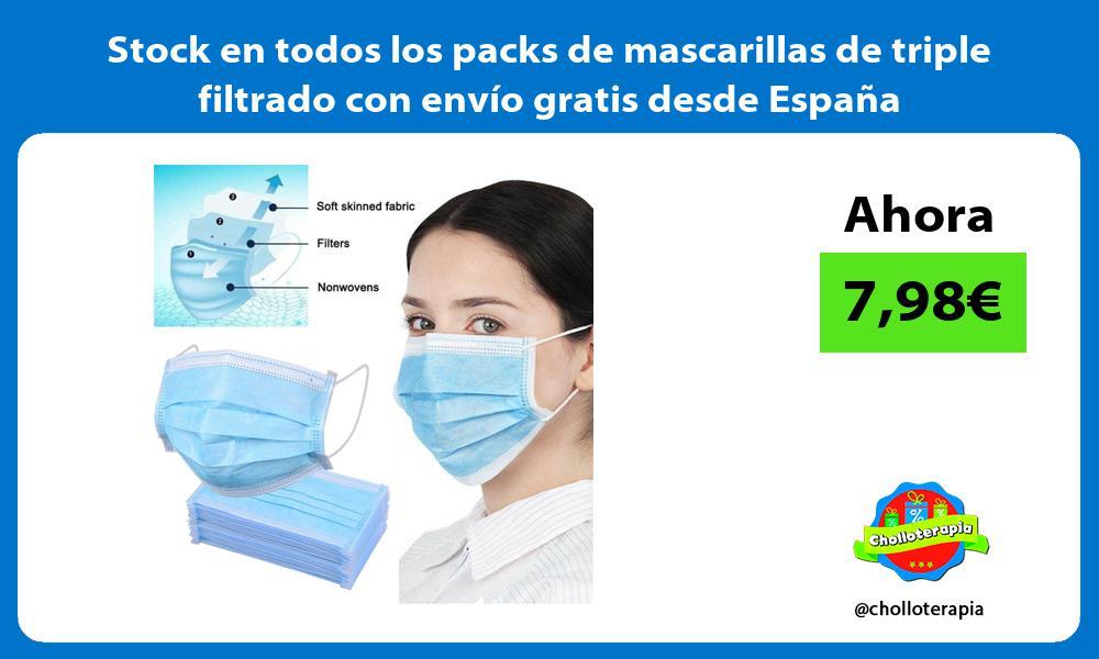 Stock en todos los packs de mascarillas de triple filtrado con envío gratis desde España