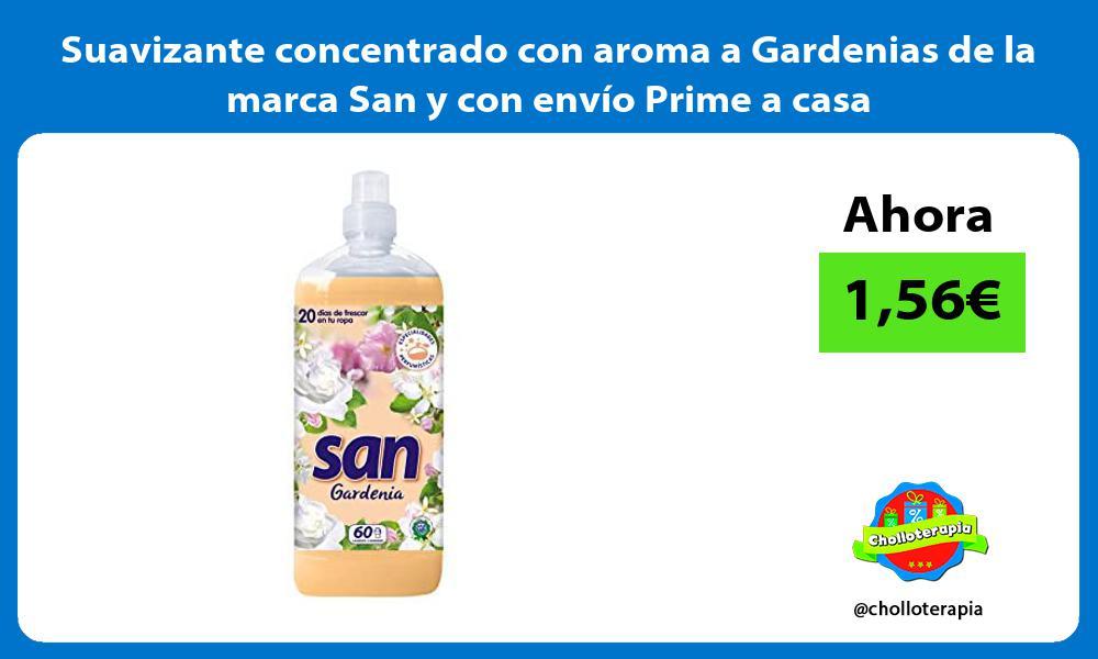 Suavizante concentrado con aroma a Gardenias de la marca San y con envío Prime a casa