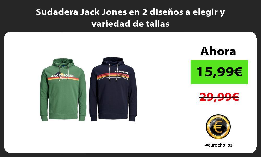 Sudadera Jack Jones en 2 diseños a elegir y variedad de tallas