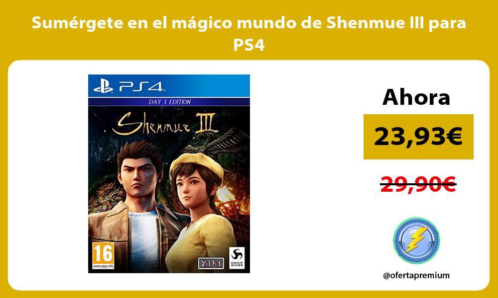 Sumérgete en el mágico mundo de Shenmue III para PS4