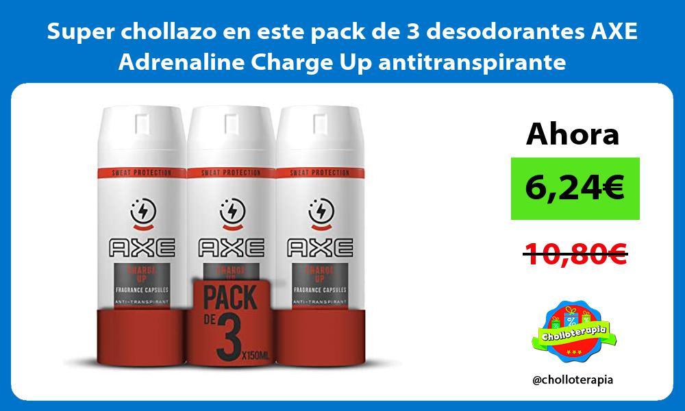 Super chollazo en este pack de 3 desodorantes AXE Adrenaline Charge Up antitranspirante