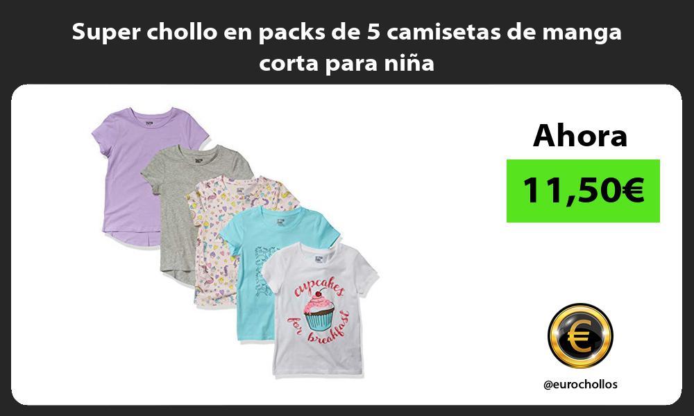 Super chollo en packs de 5 camisetas de manga corta para niña