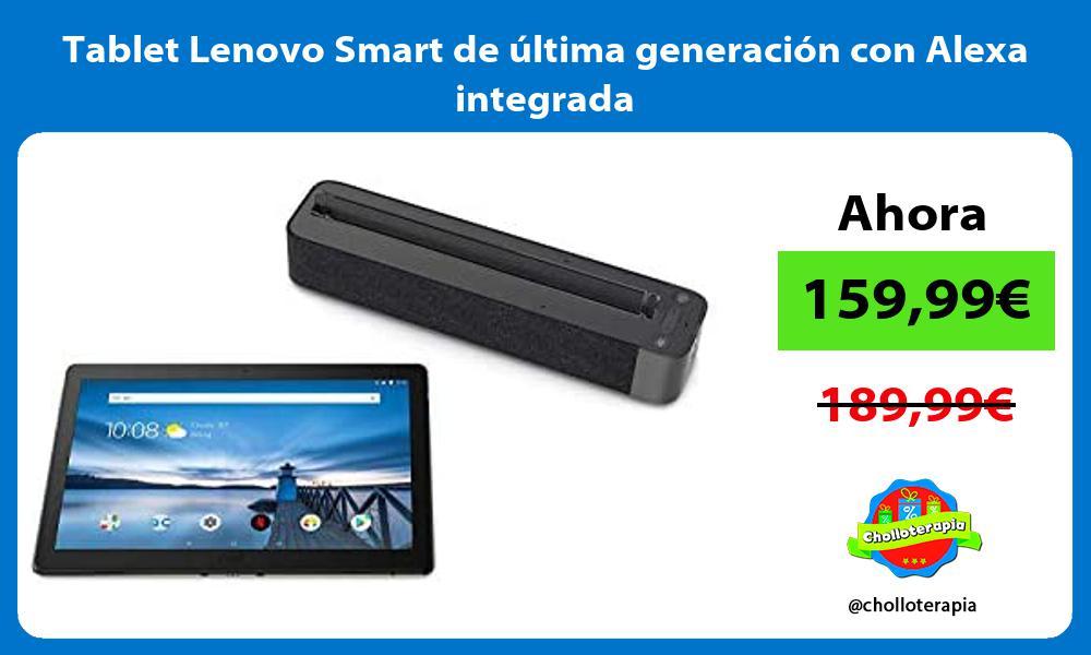 Tablet Lenovo Smart de última generación con Alexa integrada
