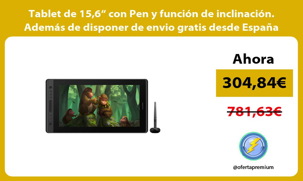 """Tablet de 156"""" con Pen y función de inclinación Además de disponer de envio gratis desde España"""