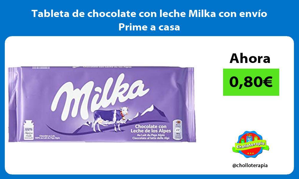 Tableta de chocolate con leche Milka con envío Prime a casa