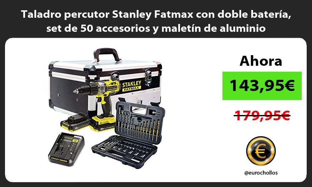 Taladro percutor Stanley Fatmax con doble batería set de 50 accesorios y maletín de aluminio