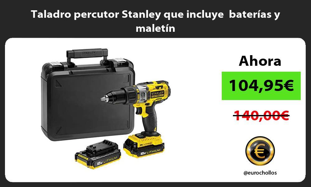 Taladro percutor Stanley que incluye baterías y maletín