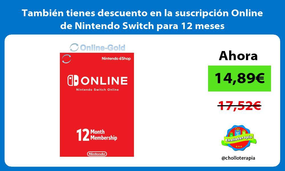 También tienes descuento en la suscripción Online de Nintendo Switch para 12 meses