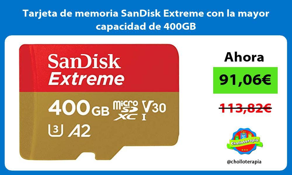 Tarjeta de memoria SanDisk Extreme con la mayor capacidad de 400GB