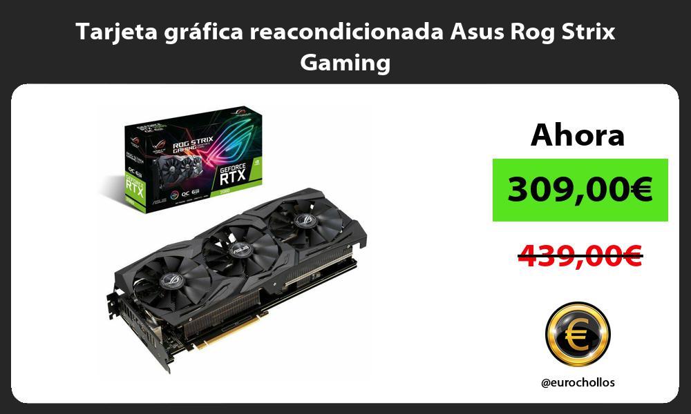 Tarjeta gráfica reacondicionada Asus Rog Strix Gaming
