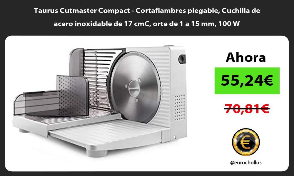 Taurus Cutmaster Compact Cortafiambres plegable Cuchilla de acero inoxidable de 17 cmC orte de 1 a 15 mm 100 W