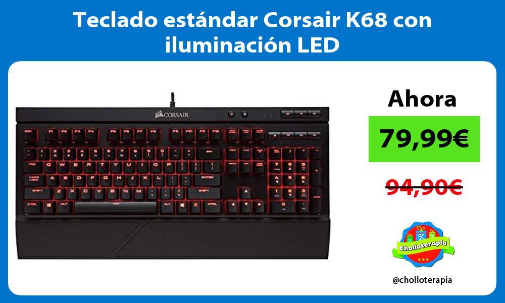 Teclado estándar Corsair K68 con iluminación LED