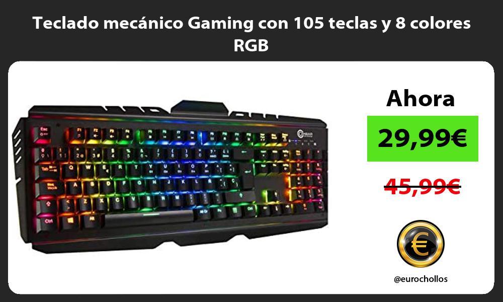 Teclado mecánico Gaming con 105 teclas y 8 colores RGB