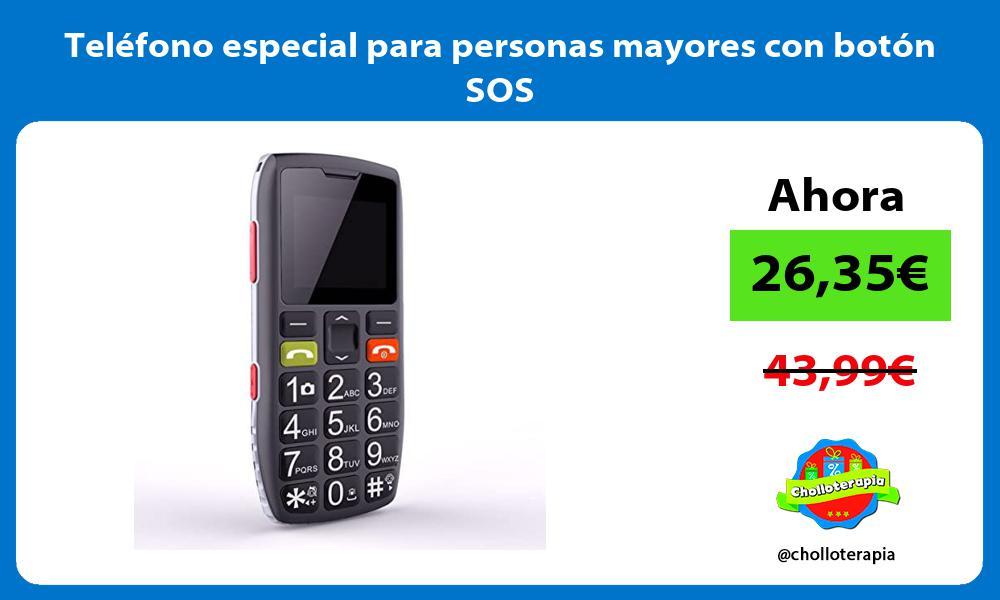 Teléfono especial para personas mayores con botón SOS