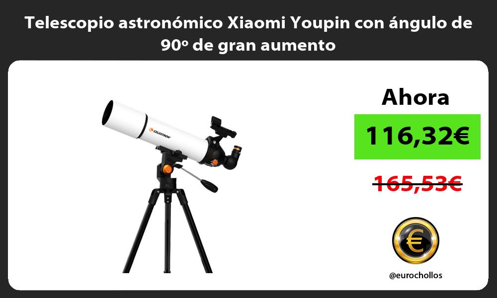 Telescopio astronómico Xiaomi Youpin con ángulo de 90º de gran aumento