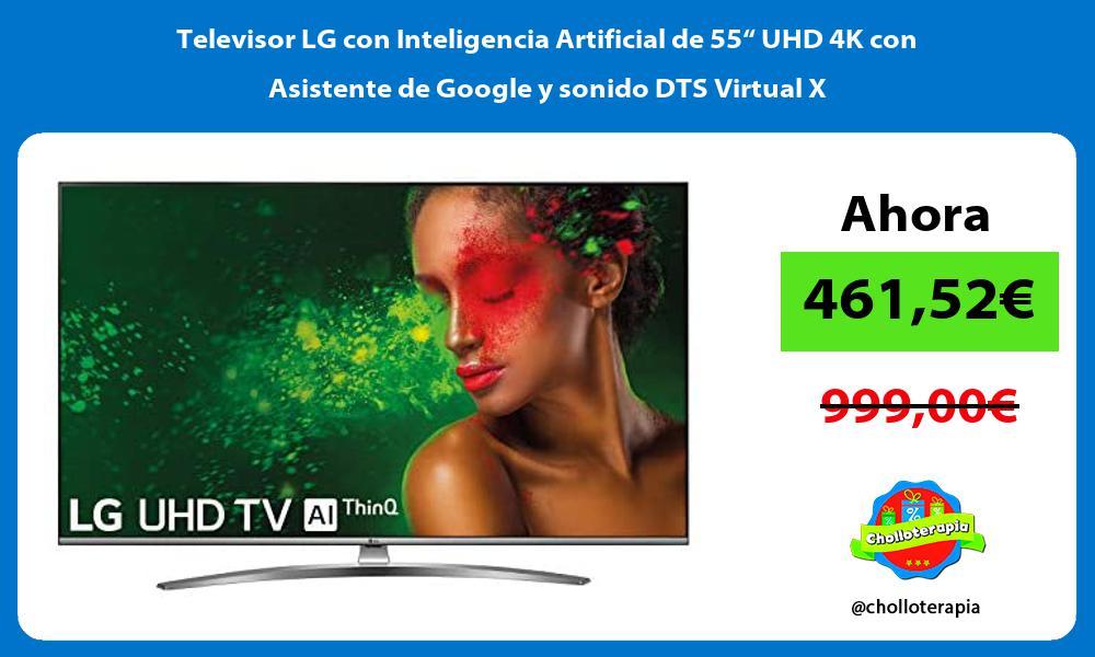 """Televisor LG con Inteligencia Artificial de 55"""" UHD 4K con Asistente de Google y sonido DTS Virtual X"""