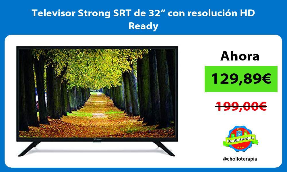 """Televisor Strong SRT de 32"""" con resolución HD Ready"""