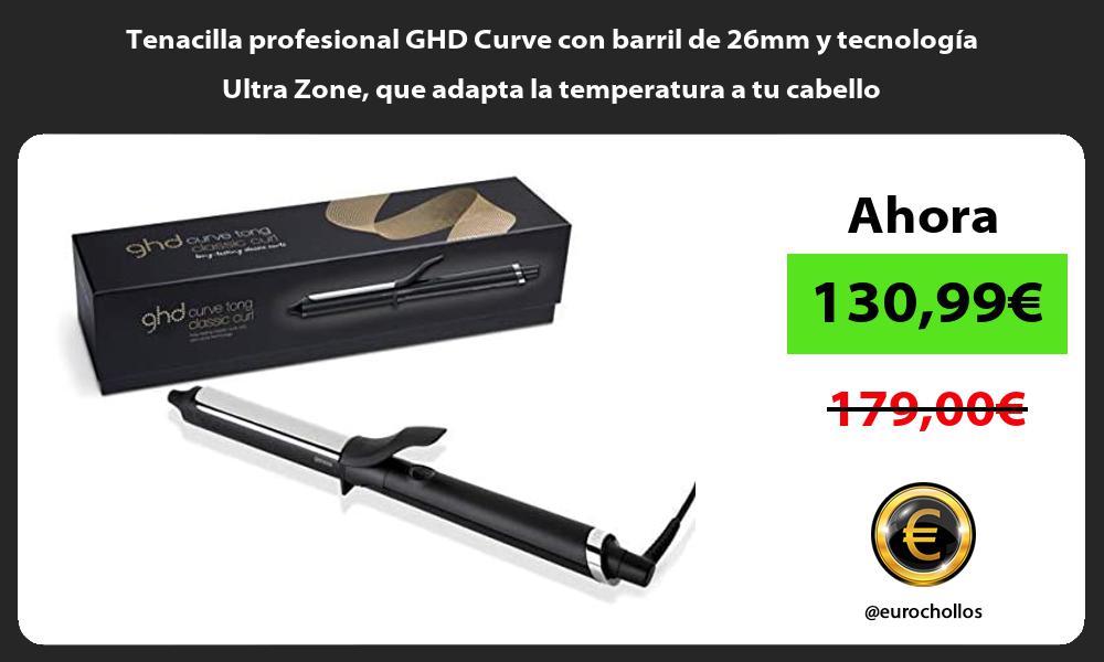 Tenacilla profesional GHD Curve con barril de 26mm y tecnología Ultra Zone que adapta la temperatura a tu cabello