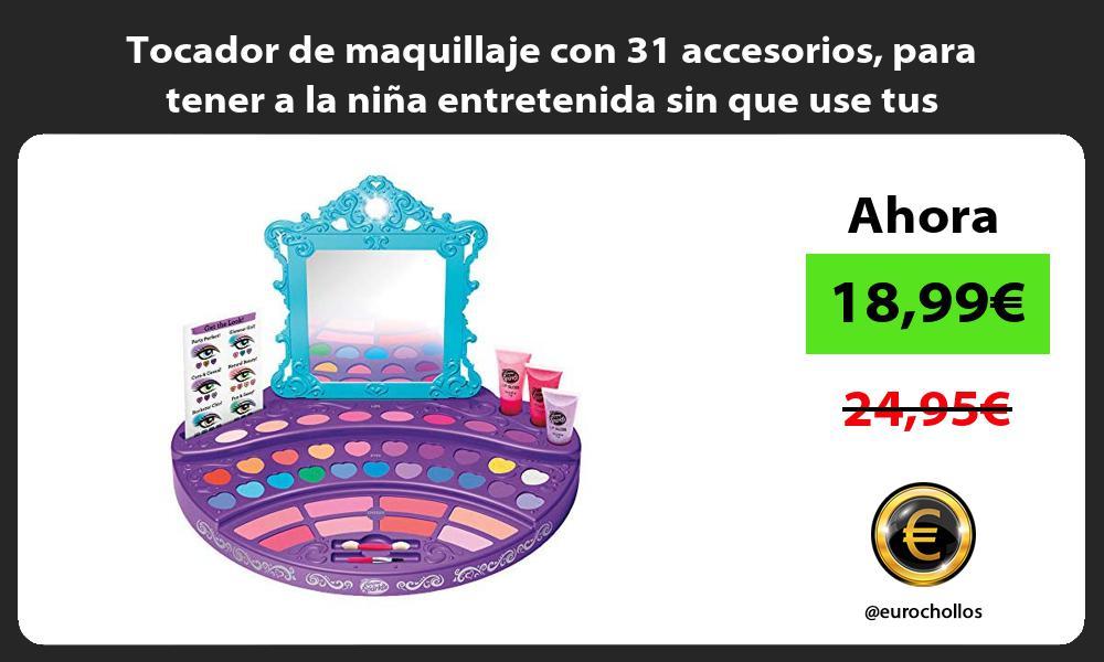 Tocador de maquillaje con 31 accesorios para tener a la niña entretenida sin que use tus pinturas