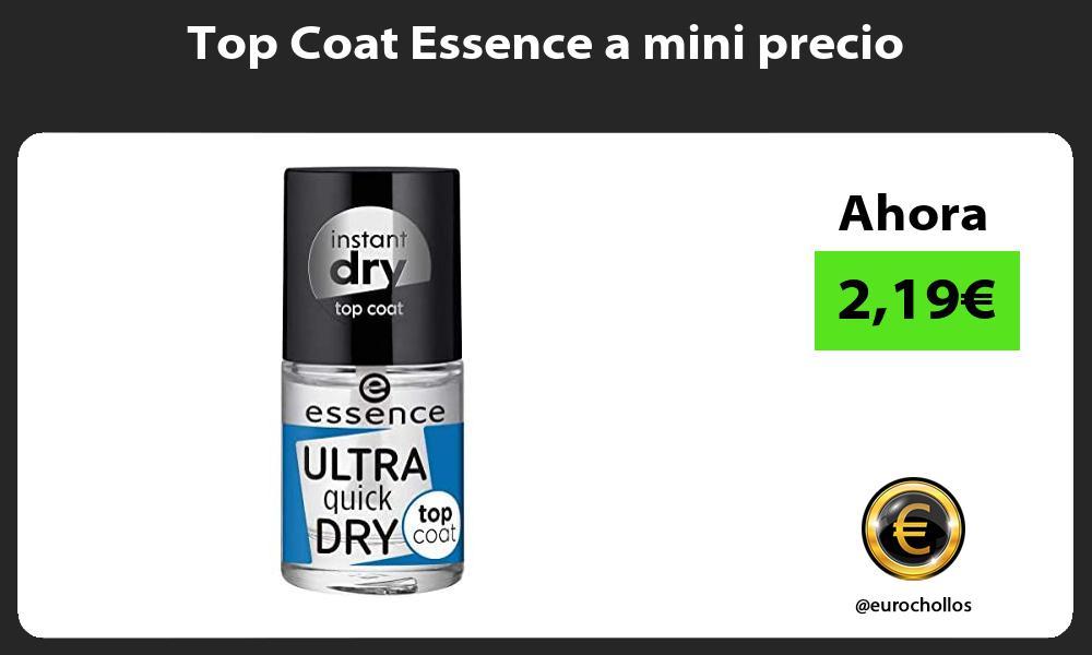 Top Coat Essence a mini precio