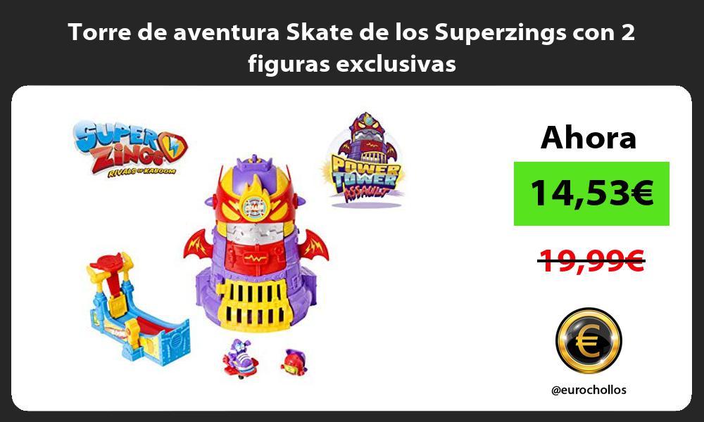 Torre de aventura Skate de los Superzings con 2 figuras exclusivas