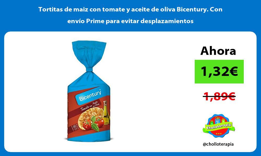 Tortitas de maiz con tomate y aceite de oliva Bicentury Con envío Prime para evitar desplazamientos